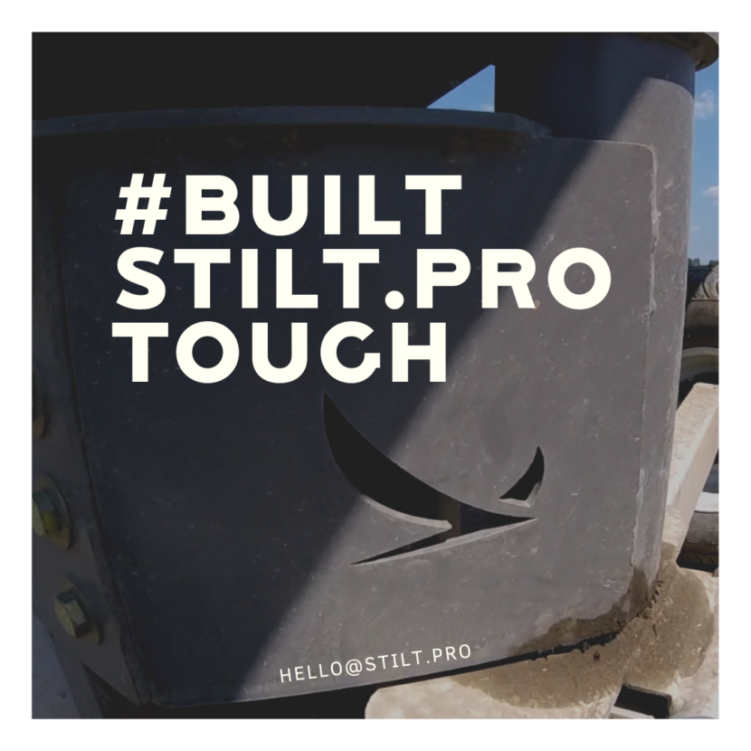 STILT PRO BUILT TOUGH